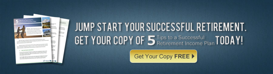 5 Tips to a Successful Retirement Income Plan